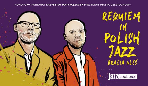 Going.   JAZZtochowa. Requiem In Polish Jazz. Bracia Oleś - OPK Gaude Mater