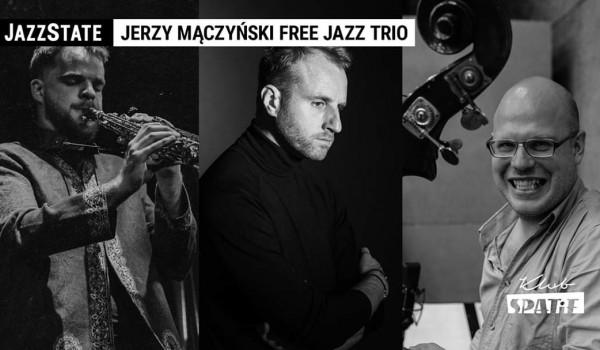 Going. | Jerzy Mączyński Free Jazz Trio - Klub SPATiF