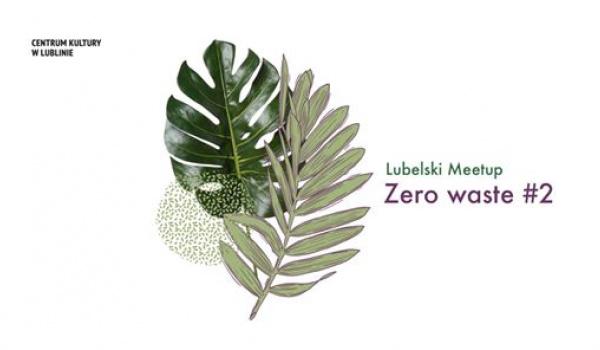 Going. | Lubelski meetup zero waste #2 - Centrum Kultury w Lublinie