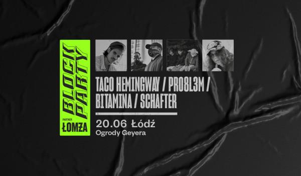 Going. | Taco Hemingway, PRO8L3M, Bitamina, schafter @ Block Party x Łomża | Łódź - Ogrody Geyera