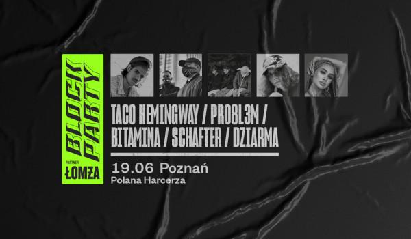 Going. | Taco Hemingway, PRO8L3M, Bitamina, schafter, DZIARMA @ Block Party x Łomża | Poznań - Polana Harcerza