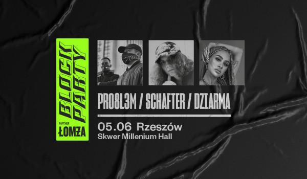 Going. | [ZMIANA FORMUŁY WYDARZENIA] PRO8L3M, schafter, DZIARMA @ Block Party x Łomża | Rzeszów - goingapp.pl/BlockPartyMixtape