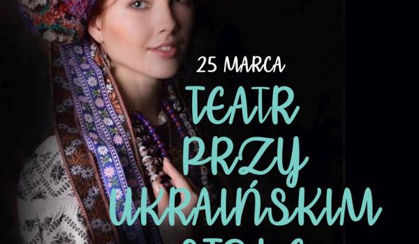 Going. | Teatr przy ukraińskim stole [ZMIANA DATY] - Mechaniczna Pomarańcza