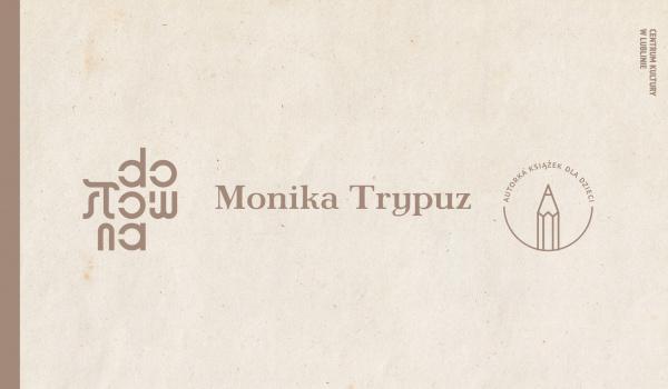 Going.   Spotkanie autorskie z Moniką Trypuz - Centrum Kultury w Lublinie