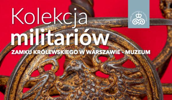 Going. | Kolekcja militariów Zamku Królewskiego w Warszawie - Zamek Królewski