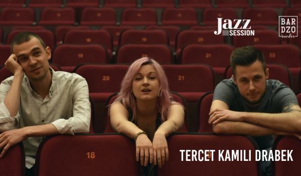 Going. | Jazz Session #82 | Tercet Kamili Drabek - BARdzo bardzo