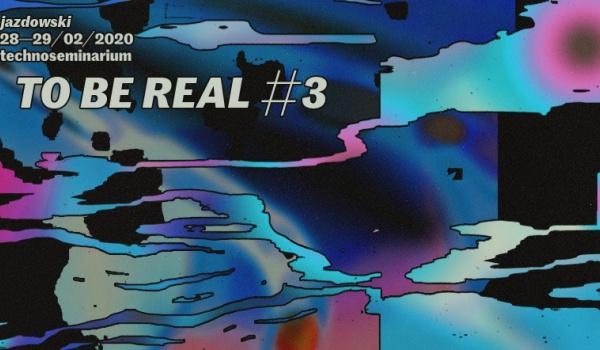 Going. | To Be Real #3 - Centrum Sztuki Współczesnej