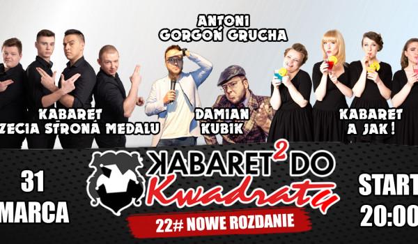 Going.   22# Kabaret do Kwadratu: Nowe Rozdanie! [ZMIANA DATY] - Klub Kwadrat