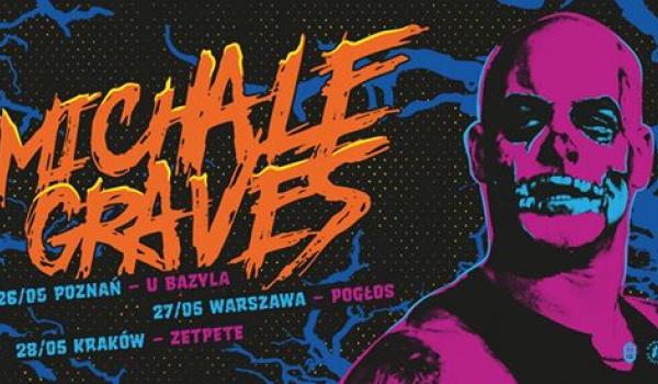Going. | Michale Graves (ex-Misfits) | Warszawa - Pogłos