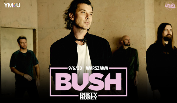 Going. | Bush + Dirty Honey [ZMIANA DATY] - Proxima