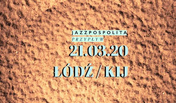 Going. | Jazzpospolita. Trasa PRZYPŁYW [ZMIANA DATY] - KIJ - Multitap & Cocktail Bar