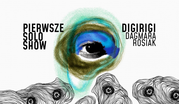 Going. | Pierwsza Solowa Wystawa twórczości digirigi / Dagmary Rosiak - No Problem - Bracka 20