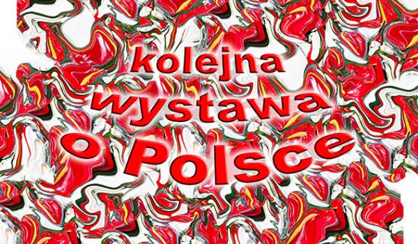Going. | Kolejna wystawa o Polsce – Agnieszka Sejud - Rotacyjny Dom Kultury na Jazdowie