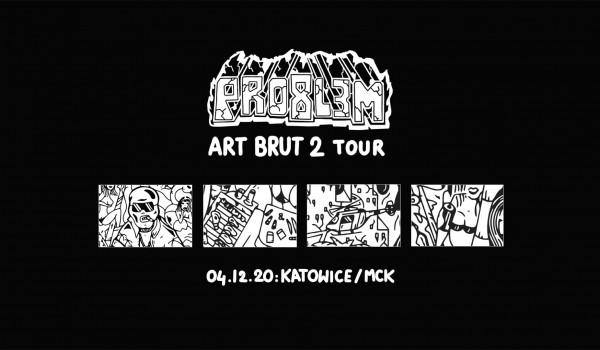 Going. | PRO8L3M - Art Brut 2 - KATOWICE [ZMIANA DATY] - MCK - Międzynarodowe Centrum Kongresowe