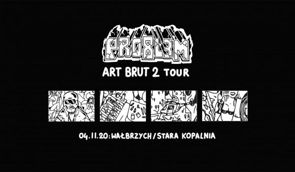 Going. | PRO8L3M - Art Brut 2 - Wałbrzych [ZMIANA DATY] - Stara Kopalnia - Centrum Nauki i Sztuki