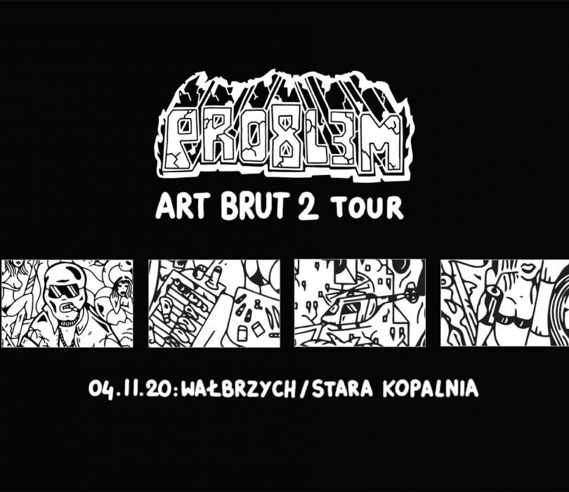 PRO8L3M - Art Brut 2 - WAŁBRZYCH [ODWOŁANE]