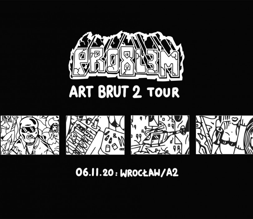 PRO8L3M - Art Brut 2 - WROCŁAW - drugi termin [ZMIANA DATY]