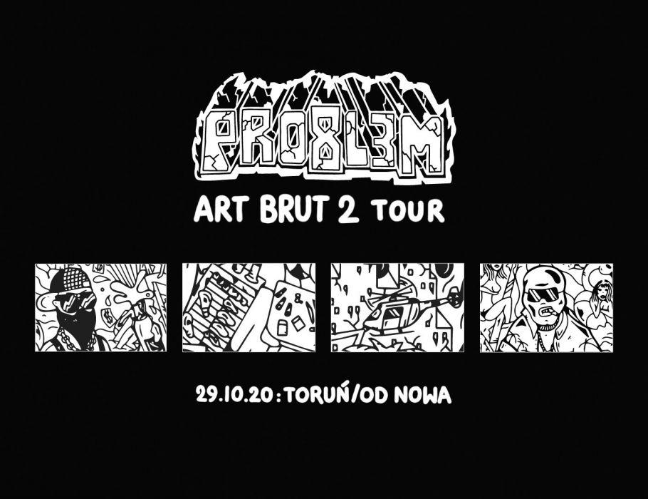 PRO8L3M - Art Brut 2 - TORUŃ [ZMIANA DATY]