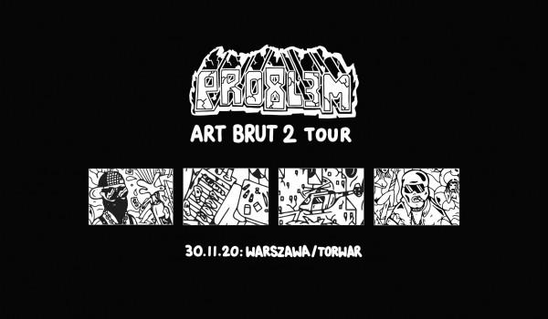 Going. | PRO8L3M - Art Brut 2 - WARSZAWA [ZMIANA DATY] - COS Torwar