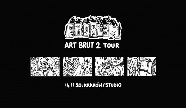 Going. | PRO8L3M - Art Brut 2 - KRAKÓW [ZMIANA DATY] - Klub Studio