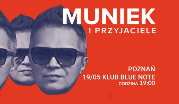 Going. | Muniek i Przyjaciele [ZMIANA DATY] - Blue Note Poznań