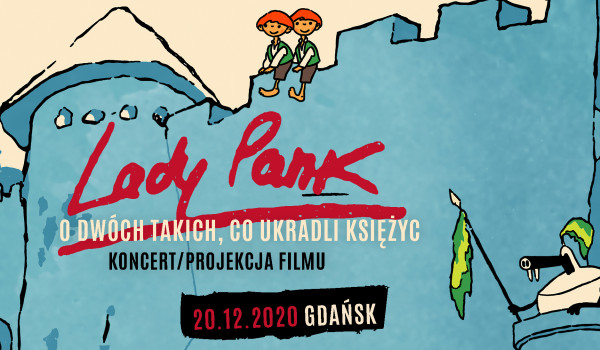 Going. | Lady Pank | Gdańsk [ZMIANA DATY] - Stary Maneż
