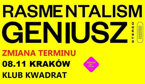 Going. | Rasmentalism: GENIUSZ - Kraków [ZMIANA DATY] - Klub Kwadrat