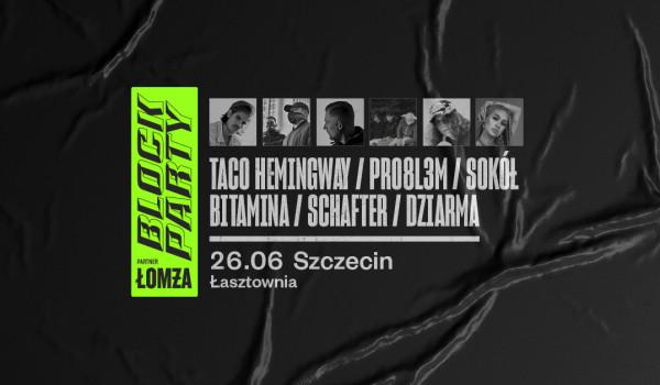 Going. | Taco Hemingway, PRO8L3M, Sokół, Bitamina, schafter, DZIARMA @ Block Party x Łomża | Szczecin [ZMIANA MIEJSCA] - Łasztownia
