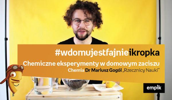 Going. | Chemiczne eksperymenty w domowym zaciszu, bo #wdomujestfajnieikropka! - Online