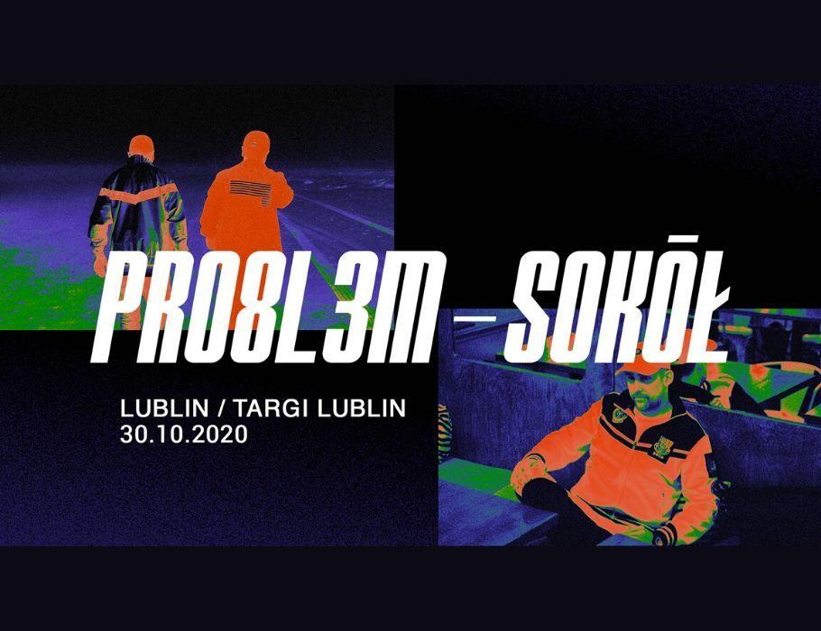 SOKÓŁ x PRO8L3M - Targi - Lublin [ZMIANA DATY]