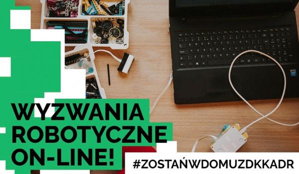 Going. | Wyzwania robotyczne on-line! #zostańwdomuzdkkadr - Online | Dom Kultury Kadr