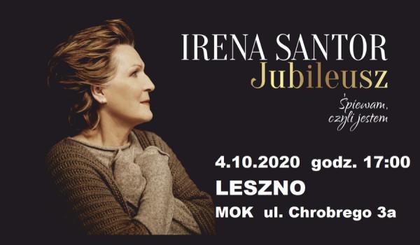 Going.   Irena Santor - Jubileusz. Śpiewam, czyli jestem   Leszno [ZMIANA DATY] - Miejski Ośrodek Kultury w Lesznie