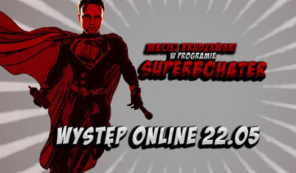 Going. | Maciej Brudzewski: II stand-up online! Dwa Programy! [ZMIANA DATY] - Online