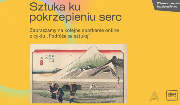 Going. | Ukiyo-e: obrazy przepływającego świata | cykl spotkań - Online | Artystyczna Podróż Hestii