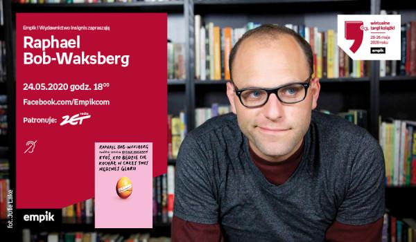Raphael Bob-Waksberg – Spotkanie | Wirtualne Targi Książki
