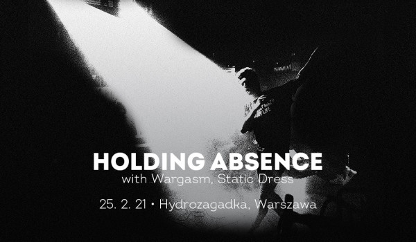 Holding Absence + Wargasm + Static Dress