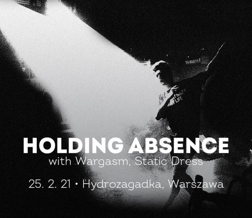 Holding Absence + Wargasm + Static Dress [ODWOŁANE]