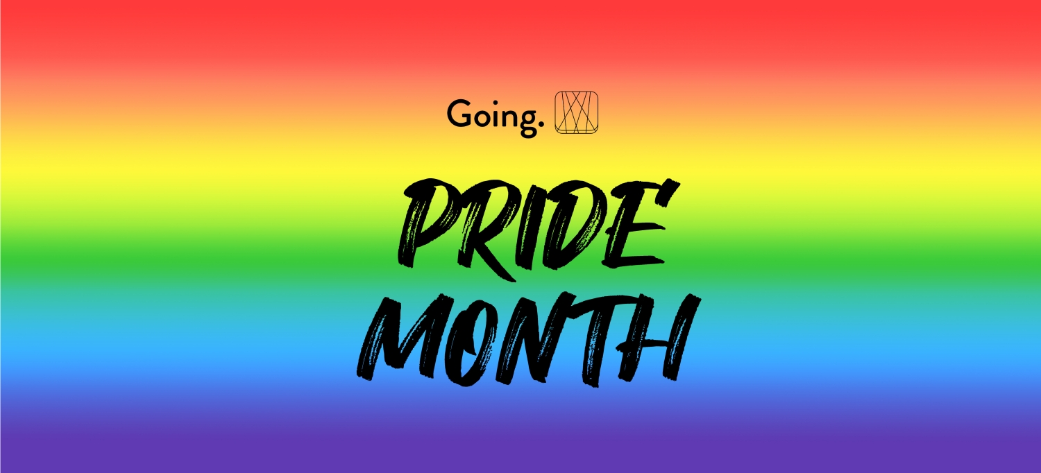 Going.   Pride Month
