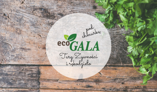 Going. | Eco-Gala pod chmurką - Galeria GALA
