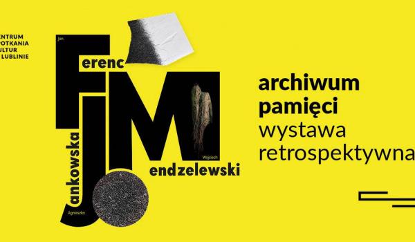 """Going.   """"Archiwum Pamięci"""" – Wystawa retrospektywna - Centrum Spotkania Kultur w Lublinie"""