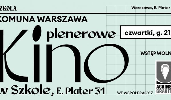 Going.   Kino plenerowe w Szkole, E. Plater 31 - komuna//warszawa