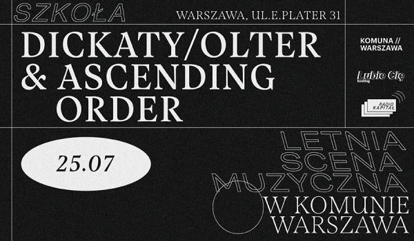 Going. | Letnia scena muzyczna w Komunie Warszawa #2: OLTER/DICKATY & ASCENDING ORDER - Komuna Warszawa / SZKOŁA