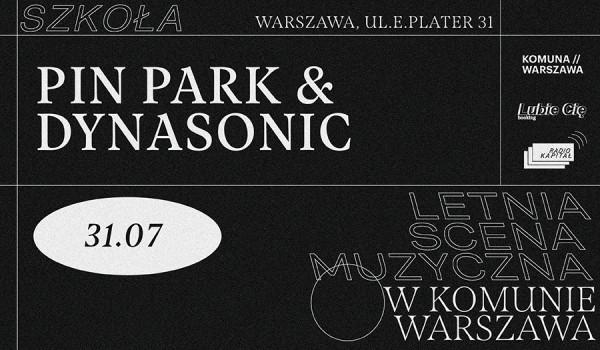 Going. | Letnia scena muzyczna w Komunie Warszawa #3: DYNASONIC, PIN PARK - Komuna Warszawa / SZKOŁA