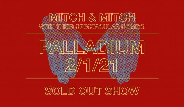 Going. | Mitch & Mitch / Sold Out Show - Palladium