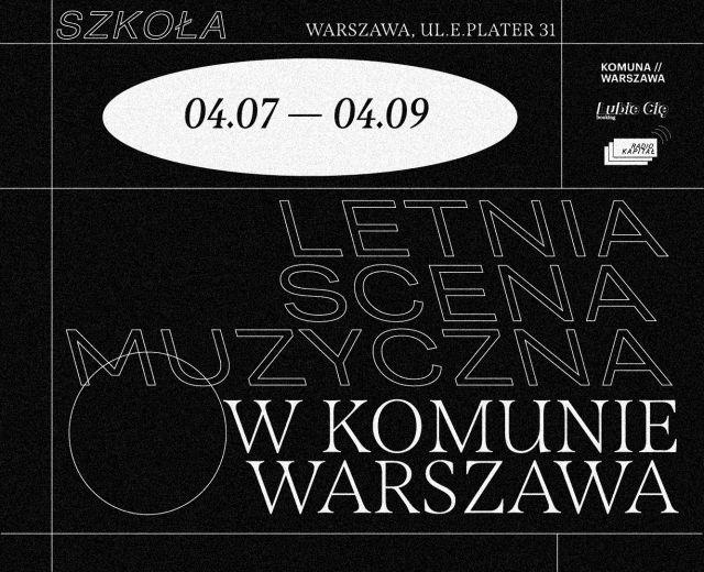 Going. | Letnia Scena Muzyczna w Komunie Warszawa / Szkole