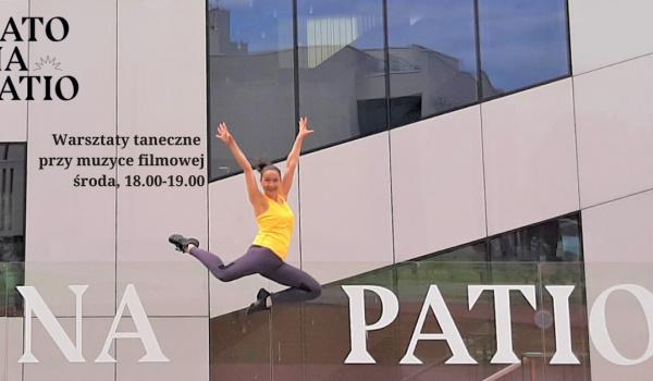 Going.   Lato na Patio   Warsztaty taneczne przy muzyce filmowej - Gdyńskie Centrum Filmowe
