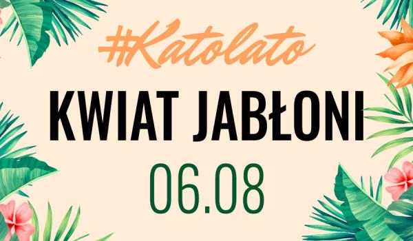 Going. | Katolato: Kwiat Jabłoni - Plac Festiwalowy MCK