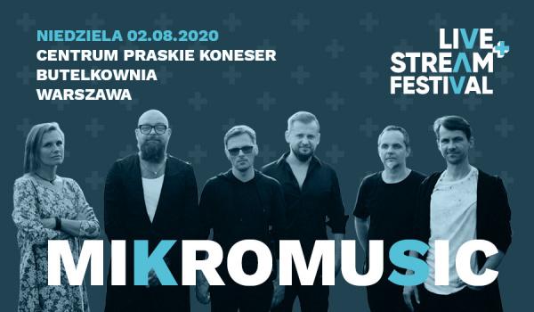MIKROMUSIC - LIVE+STREAM FESTIVAL [ZMIANA MIEJSCA]
