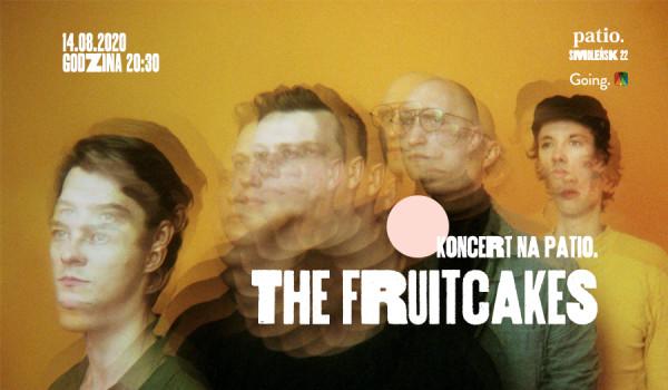 Going.   The Fruitcakes - koncert - Patio.