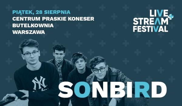 Going. | Sonbird - Live+Stream Festival - Butelkownia - Praskie Centrum Koneser